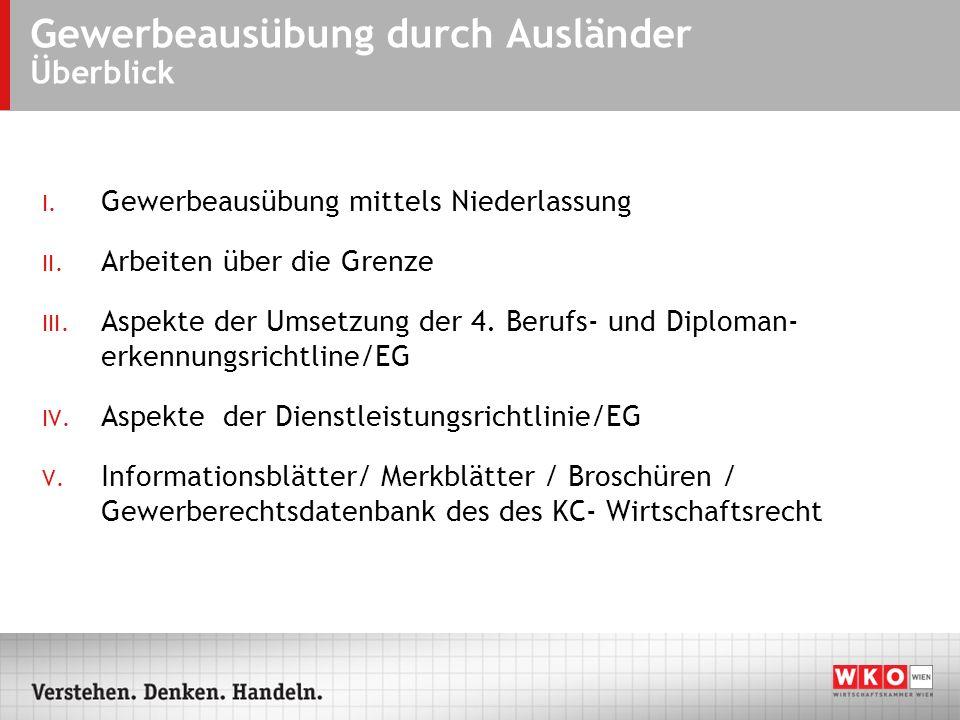 Gewerbeausübung durch Ausländer Überblick I.Gewerbeausübung mittels Niederlassung II.