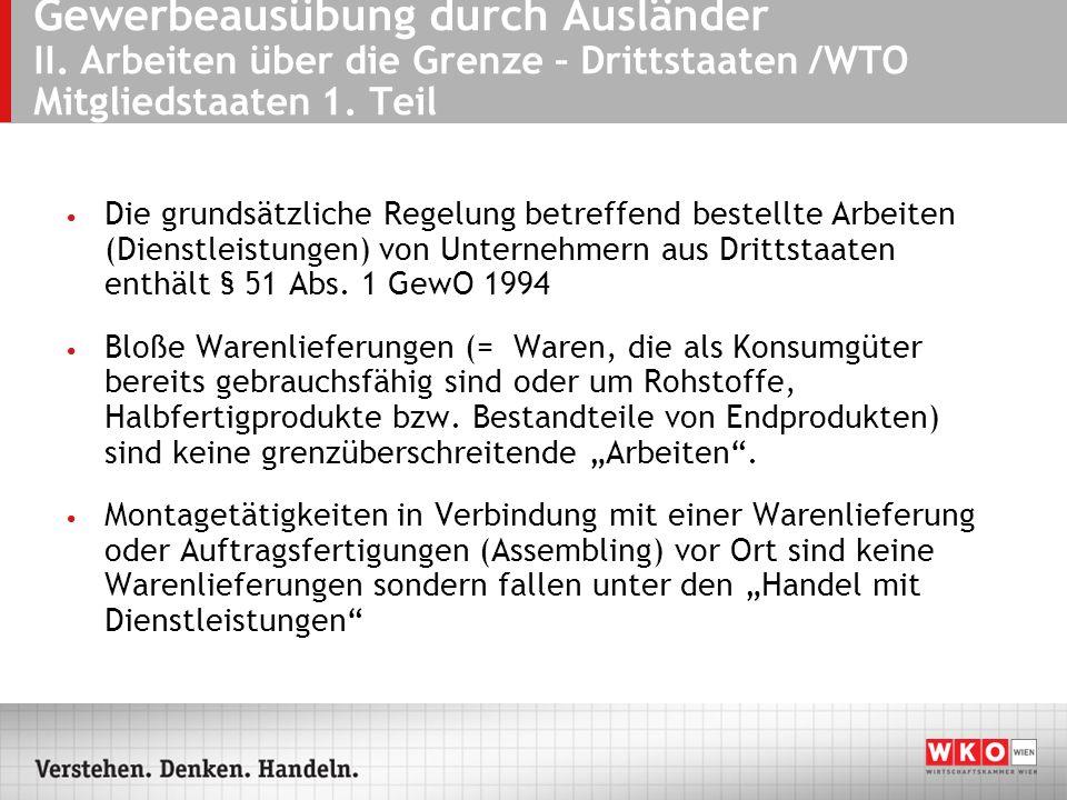 Gewerbeausübung durch Ausländer II. Arbeiten über die Grenze – Drittstaaten /WTO Mitgliedstaaten 1. Teil Die grundsätzliche Regelung betreffend bestel