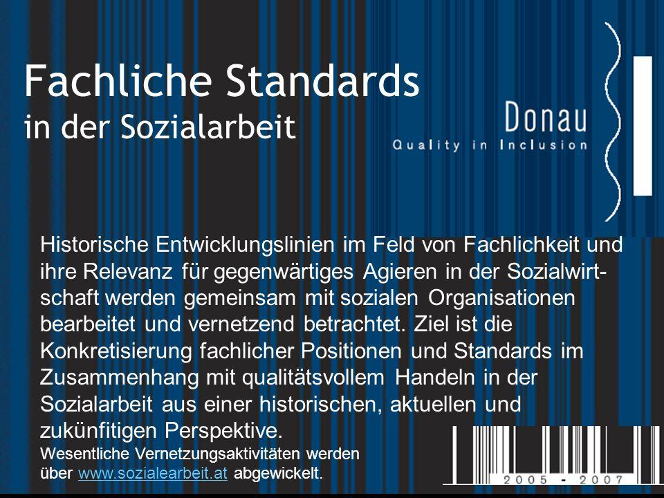 Fachliche Standards in der Sozialarbeit Historische Entwicklungslinien im Feld von Fachlichkeit und ihre Relevanz für gegenwärtiges Agieren in der Sozialwirt- schaft werden gemeinsam mit sozialen Organisationen bearbeitet und vernetzend betrachtet.