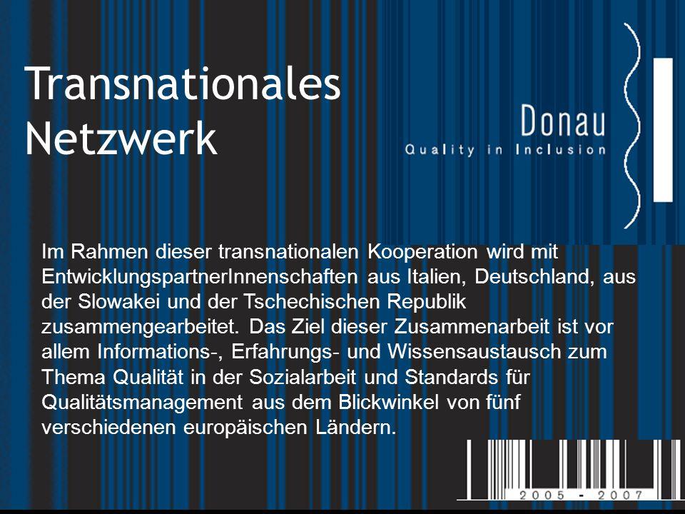 Transnationales Netzwerk Im Rahmen dieser transnationalen Kooperation wird mit EntwicklungspartnerInnenschaften aus Italien, Deutschland, aus der Slowakei und der Tschechischen Republik zusammengearbeitet.