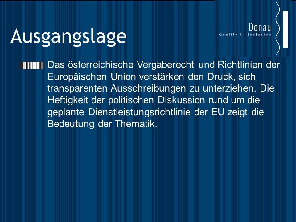 Ausgangslage Das österreichische Vergaberecht und Richtlinien der Europäischen Union verstärken den Druck, sich transparenten Ausschreibungen zu unterziehen.