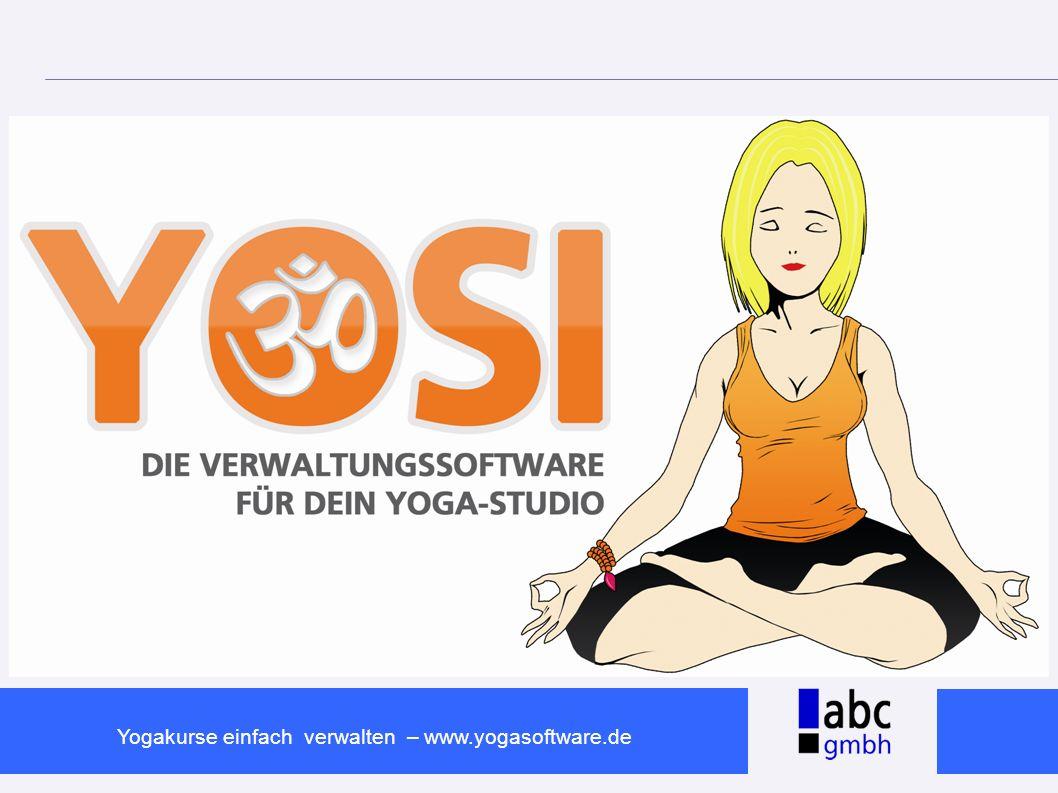 www.abc-software.biz Yogakurse einfach verwalten – www.yogasoftware.de Leistungsübersicht Yosi ist erhältlich in verschiedenen Varianten.