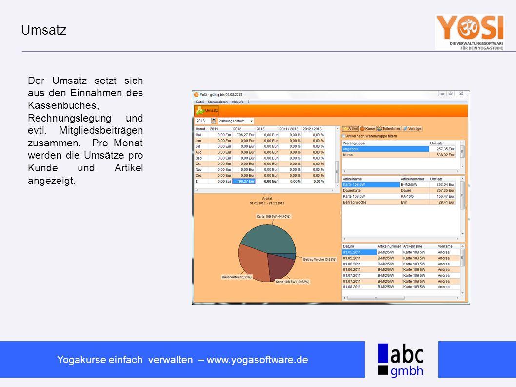 www.abc-software.biz Yogakurse einfach verwalten – www.yogasoftware.de Umsatz Der Umsatz setzt sich aus den Einnahmen des Kassenbuches, Rechnungslegun