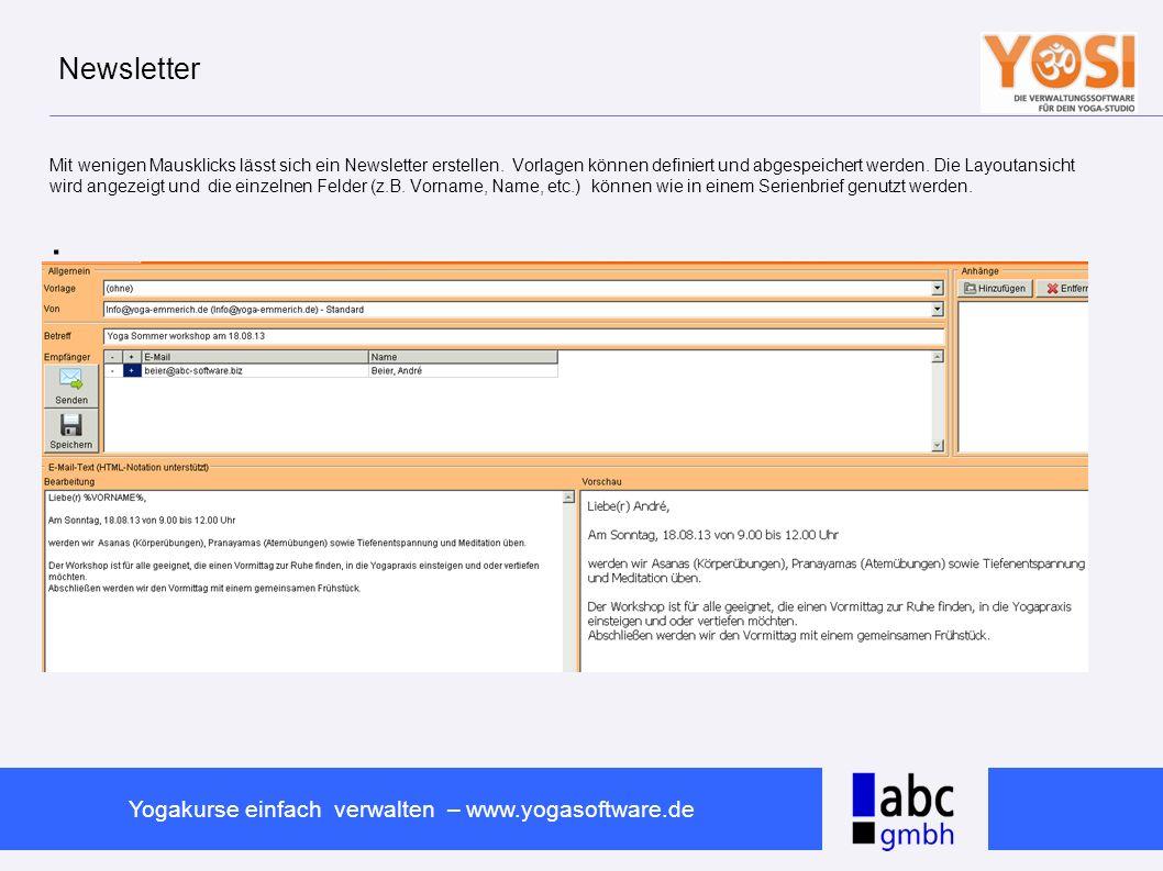 www.abc-software.biz Yogakurse einfach verwalten – www.yogasoftware.de Newsletter Mit wenigen Mausklicks lässt sich ein Newsletter erstellen. Vorlagen