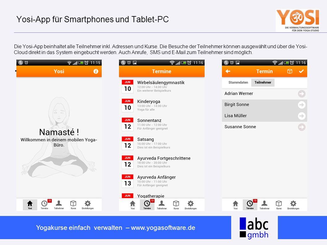 www.abc-software.biz Yogakurse einfach verwalten – www.yogasoftware.de Yosi-App für Smartphones und Tablet-PC Die Yosi-App beinhaltet alle Teilnehmer