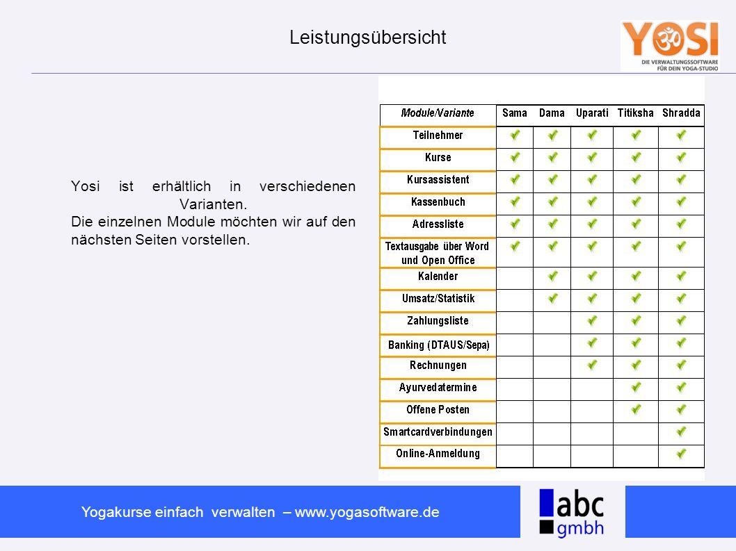 www.abc-software.biz Yogakurse einfach verwalten – www.yogasoftware.de Leistungsübersicht Yosi ist erhältlich in verschiedenen Varianten. Die einzelne