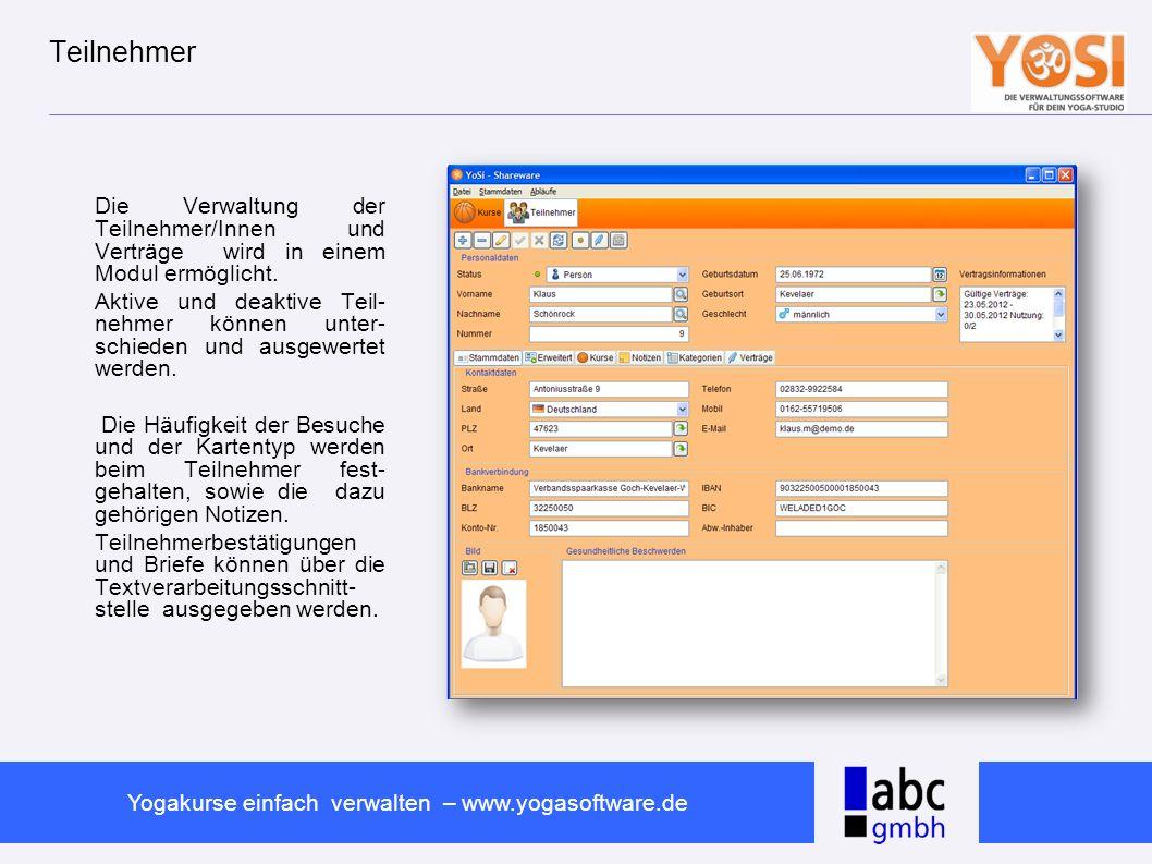www.abc-software.biz Yogakurse einfach verwalten – www.yogasoftware.de Kursverwaltung Jeder Kurs wird mit Zeitbereichen, Kurs- leiter und Preisen eingegeben.