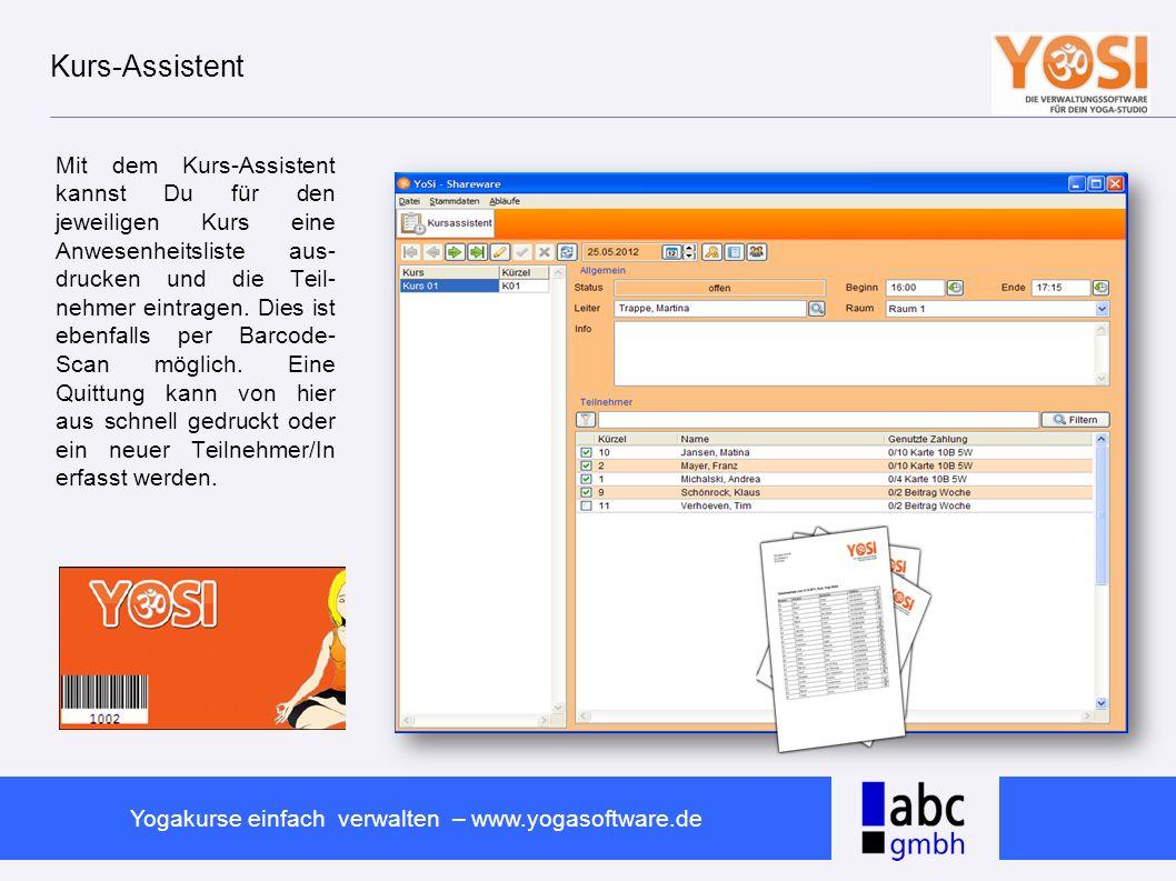www.abc-software.biz Yogakurse einfach verwalten – www.yogasoftware.de Kurs-Assistent Mit dem Kurs-Assistent kannst Du für den jeweiligen Kurs eine An