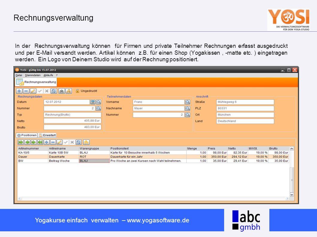 www.abc-software.biz Yogakurse einfach verwalten – www.yogasoftware.de Rechnungsverwaltung In der Rechnungsverwaltung können für Firmen und private Te