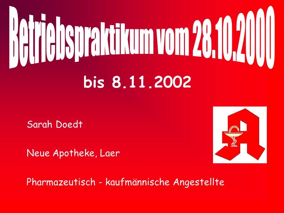 Sarah Doedt Neue Apotheke, Laer Pharmazeutisch - kaufmännische Angestellte bis 8.11.2002