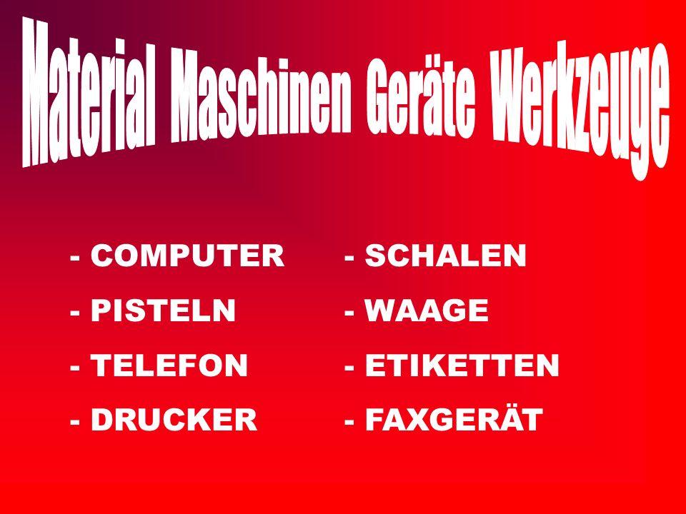 - COMPUTER- SCHALEN - PISTELN- WAAGE - TELEFON- ETIKETTEN - DRUCKER- FAXGERÄT