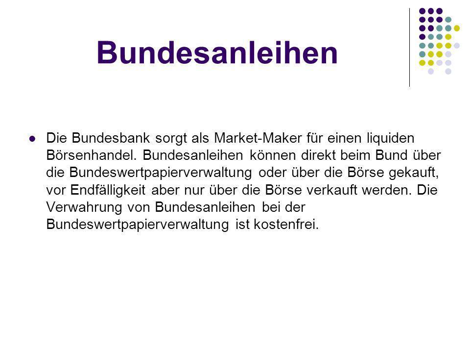 Bundesanleihen Die Bundesbank sorgt als Market-Maker für einen liquiden Börsenhandel.