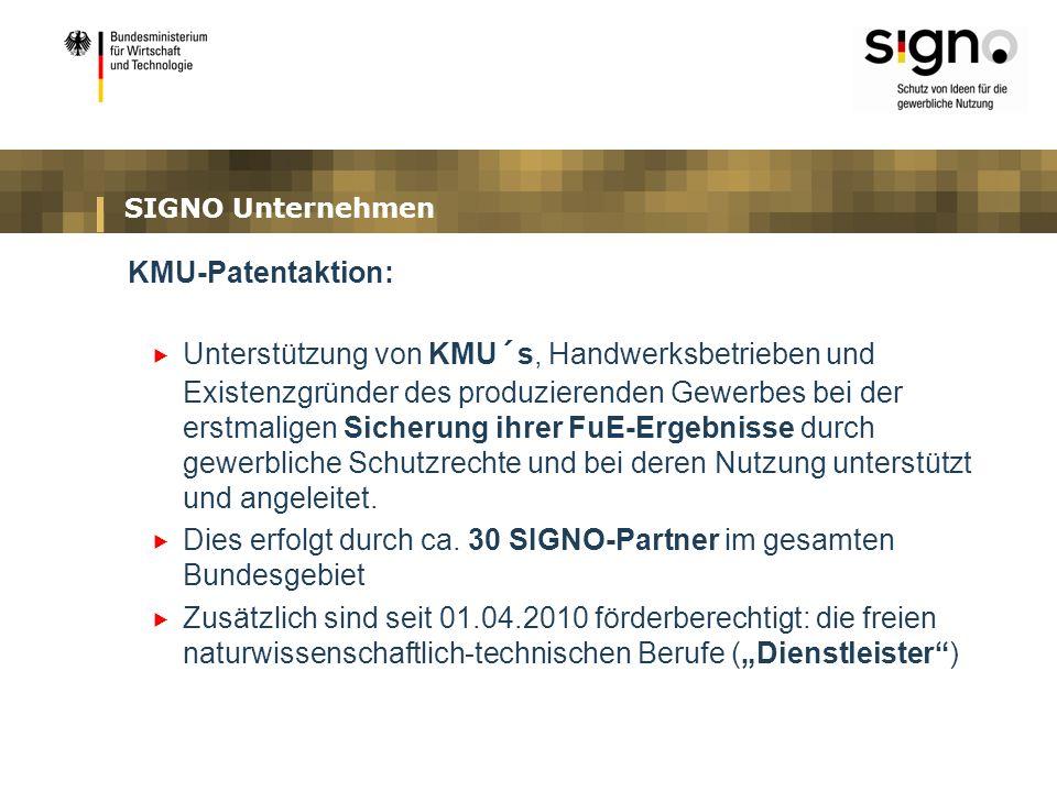 SIGNO Unternehmen KMU-Patentaktion: Unterstützung von KMU´s, Handwerksbetrieben und Existenzgründer des produzierenden Gewerbes bei der erstmaligen Si