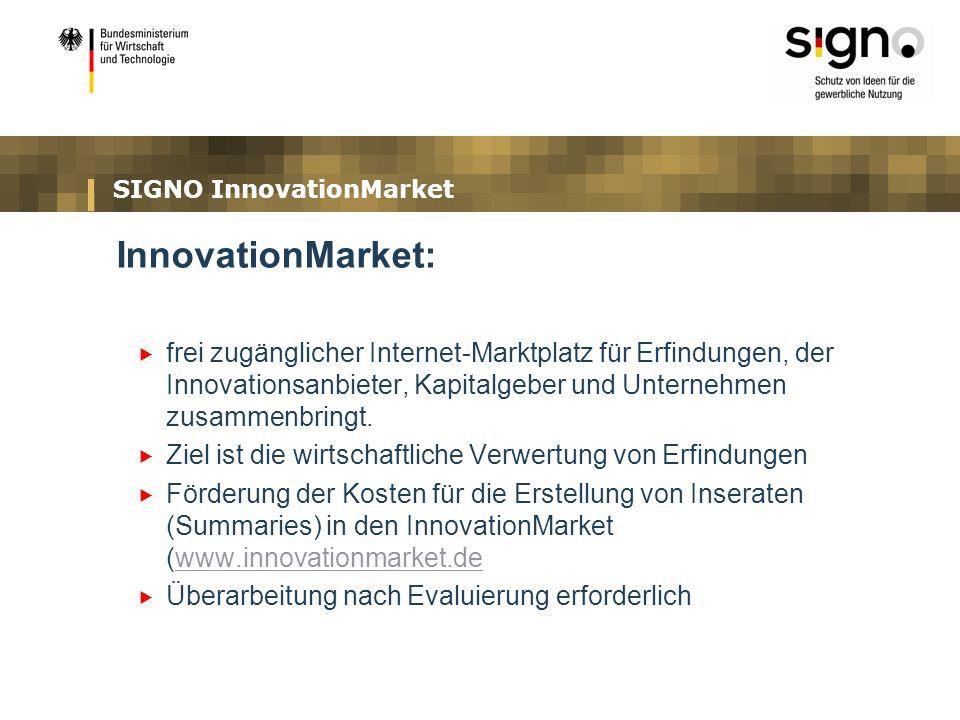 SIGNO InnovationMarket InnovationMarket: frei zugänglicher Internet-Marktplatz für Erfindungen, der Innovationsanbieter, Kapitalgeber und Unternehmen