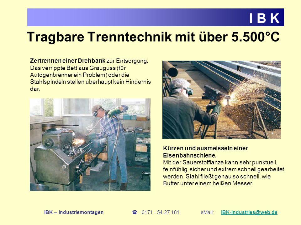 IBK – Industriemontagen. 0171 - 54 27 181 eMail: IBK-Industries@web.de IBK-Industries@web.de Zertrennen einer Drehbank zur Entsorgung. Das verrippte B