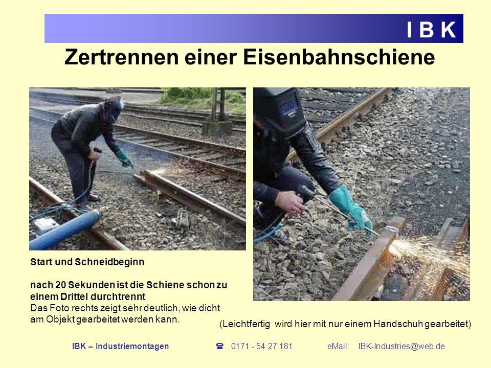 Zertrennen einer Eisenbahnschiene I B K Start und Schneidbeginn nach 20 Sekunden ist die Schiene schon zu einem Drittel durchtrennt Das Foto rechts ze