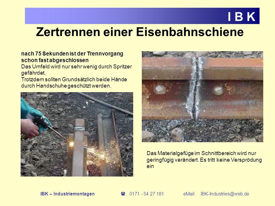 Zertrennen einer Eisenbahnschiene I B K nach 75 Sekunden ist der Trennvorgang schon fast abgeschlossen Das Umfeld wird nur sehr wenig durch Spritzer g