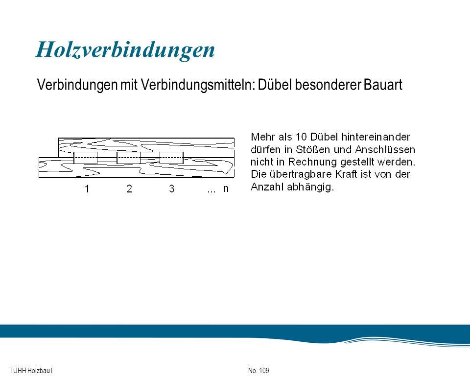 TUHH Holzbau I No. 109 Holzverbindungen Verbindungen mit Verbindungsmitteln: Dübel besonderer Bauart