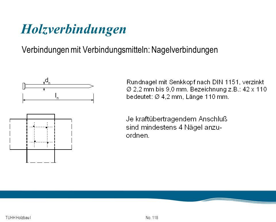TUHH Holzbau I No. 118 Holzverbindungen Verbindungen mit Verbindungsmitteln: Nagelverbindungen