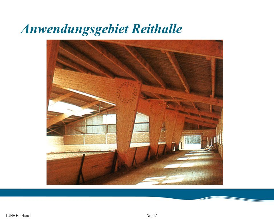 TUHH Holzbau I No. 17 Anwendungsgebiet Reithalle