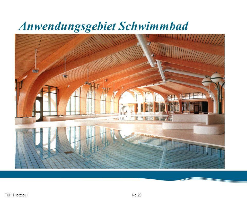 TUHH Holzbau I No. 20 Anwendungsgebiet Schwimmbad