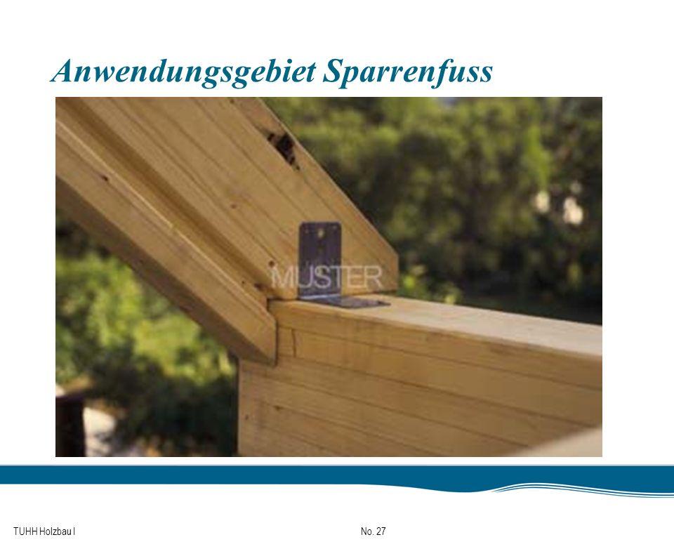 TUHH Holzbau I No. 27 Anwendungsgebiet Sparrenfuss