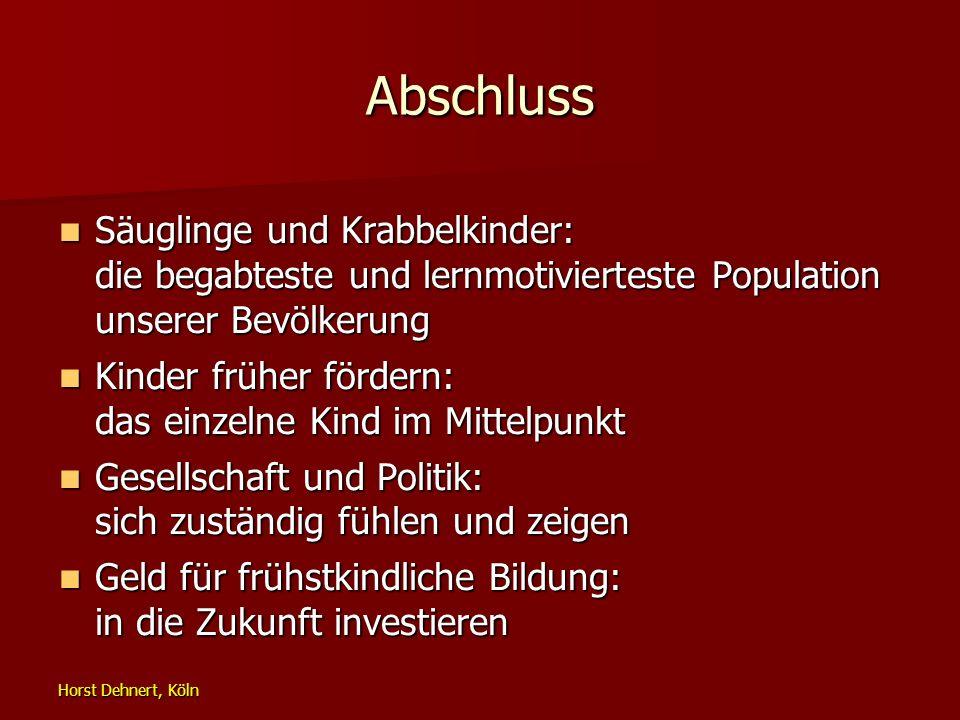 Horst Dehnert, Köln Abschluss Säuglinge und Krabbelkinder: die begabteste und lernmotivierteste Population unserer Bevölkerung Säuglinge und Krabbelki