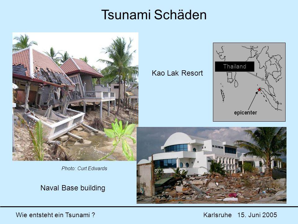 Wie entsteht ein Tsunami ? Karlsruhe 15. Juni 2005 Kao Lak Resort Naval Base building Photo: Curt Edwards Thailand Tsunami Schäden