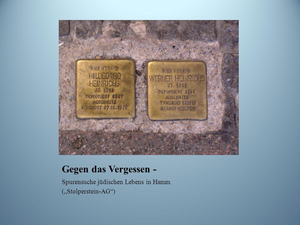 Gegen das Vergessen - Spurensuche jüdischen Lebens in Hamm (Stolperstein-AG)