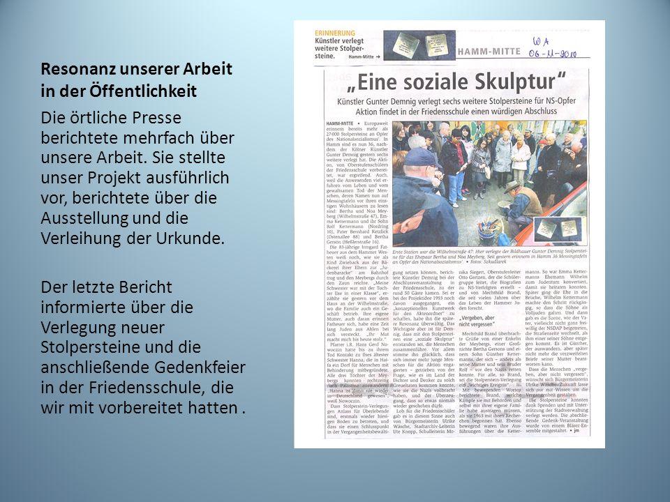 Resonanz unserer Arbeit in der Öffentlichkeit Die örtliche Presse berichtete mehrfach über unsere Arbeit. Sie stellte unser Projekt ausführlich vor, b