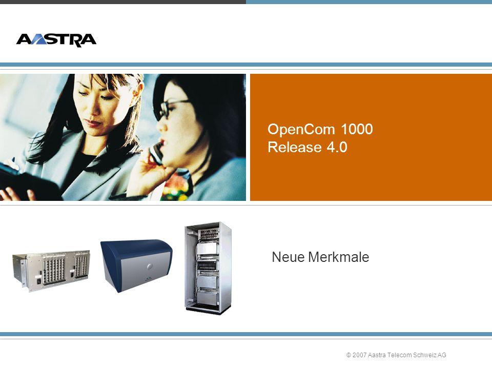 © 2007 Aastra Telecom Schweiz AG Demolizenzen »Erst ausprobieren, dann kaufen »30 Tage Demolizenz für alle lizenzpflichtigen Merkmale und integrierten Applikationen.