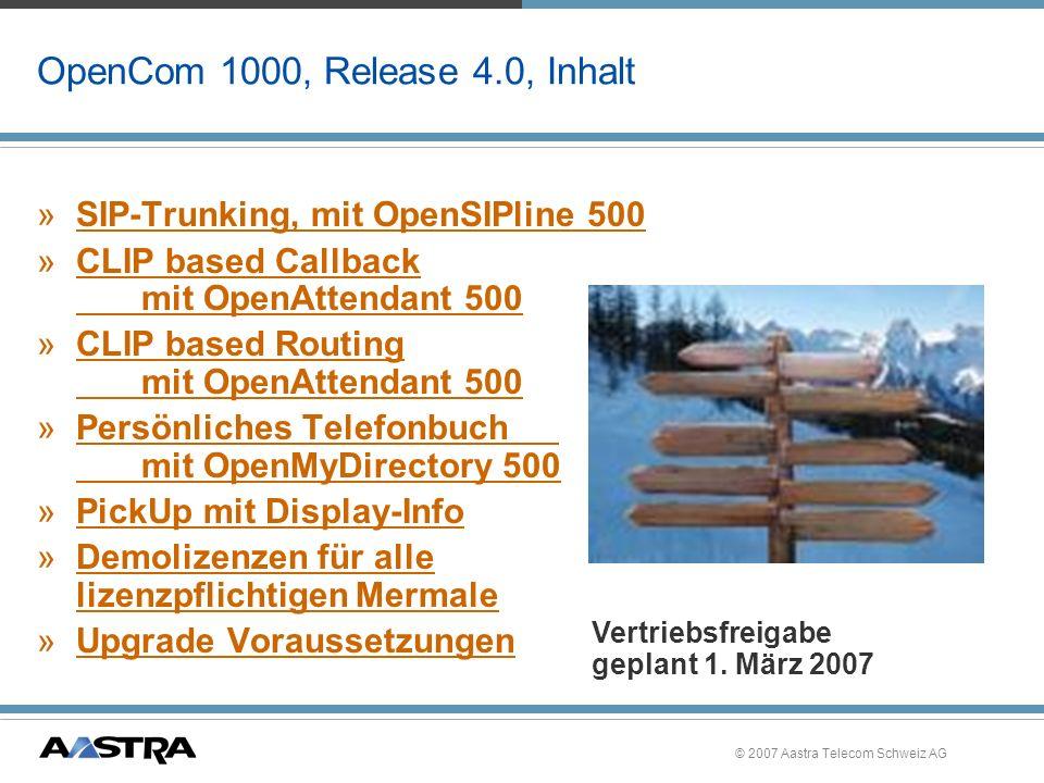 © 2007 Aastra Telecom Schweiz AG OpenCom 1000 OpenSIPline 500 Internet-Telefonie mit dem SIP-Protokoll (SIP-Trunking)