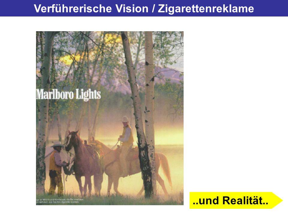 Verführerische Vision / Zigarettenreklame..und Realität..