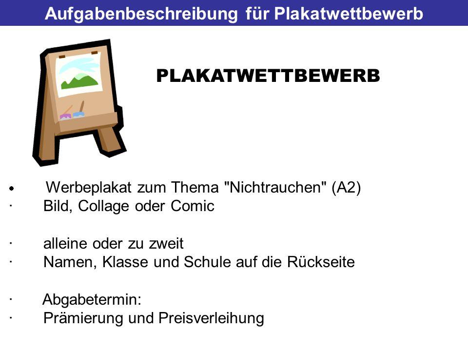 Aufgabenbeschreibung für Plakatwettbewerb PLAKATWETTBEWERB Werbeplakat zum Thema