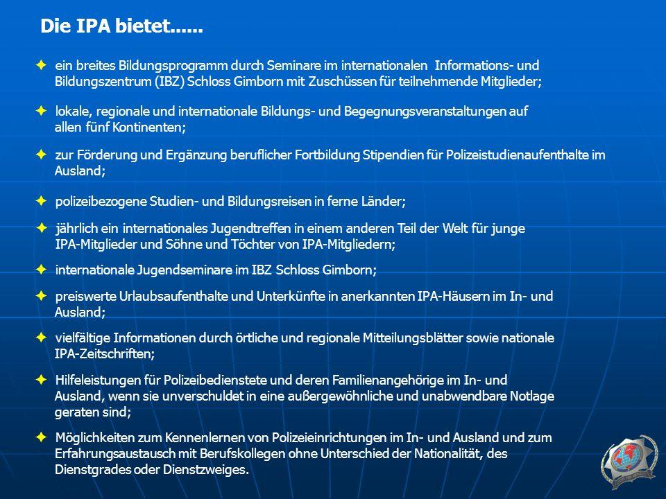 ein breites Bildungsprogramm durch Seminare im internationalen Informations- und Bildungszentrum (IBZ) Schloss Gimborn mit Zuschüssen für teilnehmende Mitglieder; Die IPA bietet......