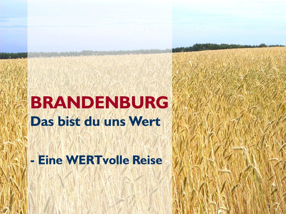 BRANDENBURG Das bist du uns Wert - Eine WERTvolle Reise