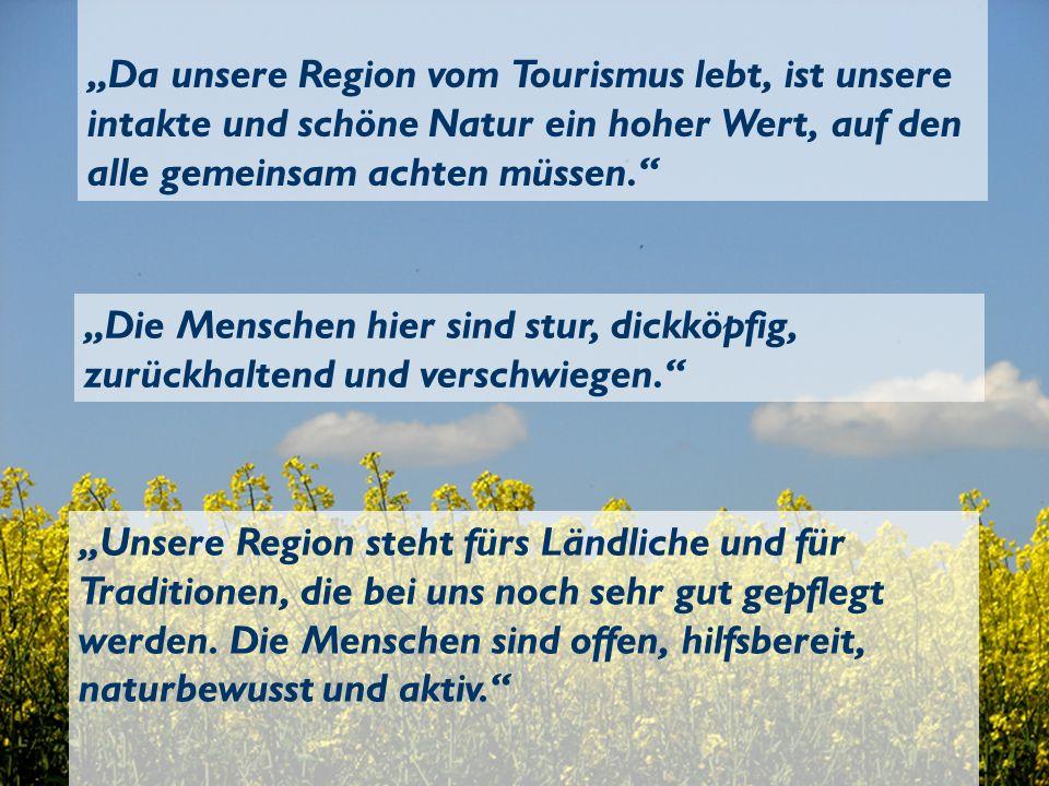 Da unsere Region vom Tourismus lebt, ist unsere intakte und schöne Natur ein hoher Wert, auf den alle gemeinsam achten müssen. Die Menschen hier sind