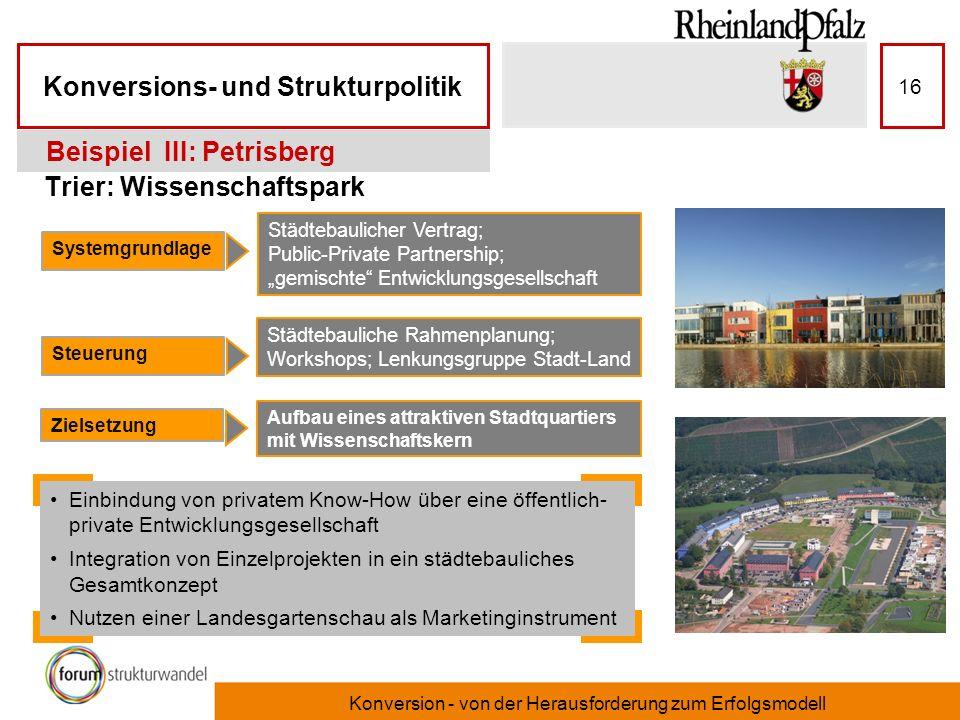 Konversions- und Strukturpolitik Konversion - von der Herausforderung zum Erfolgsmodell 16 Trier: Wissenschaftspark Beispiel III: Petrisberg Systemgru