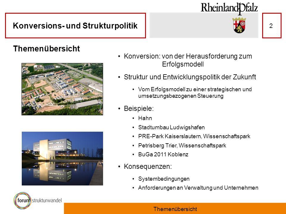 Konversions- und Strukturpolitik Themenübersicht 2 Konversion: von der Herausforderung zum Erfolgsmodell Struktur und Entwicklungspolitik der Zukunft