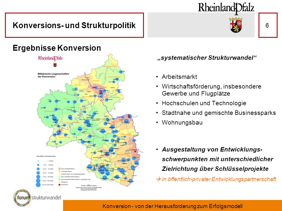 Konversions- und Strukturpolitik Konversion - von der Herausforderung zum Erfolgsmodell 6 Ergebnisse Konversion Arbeitsmarkt Wirtschaftsförderung, ins