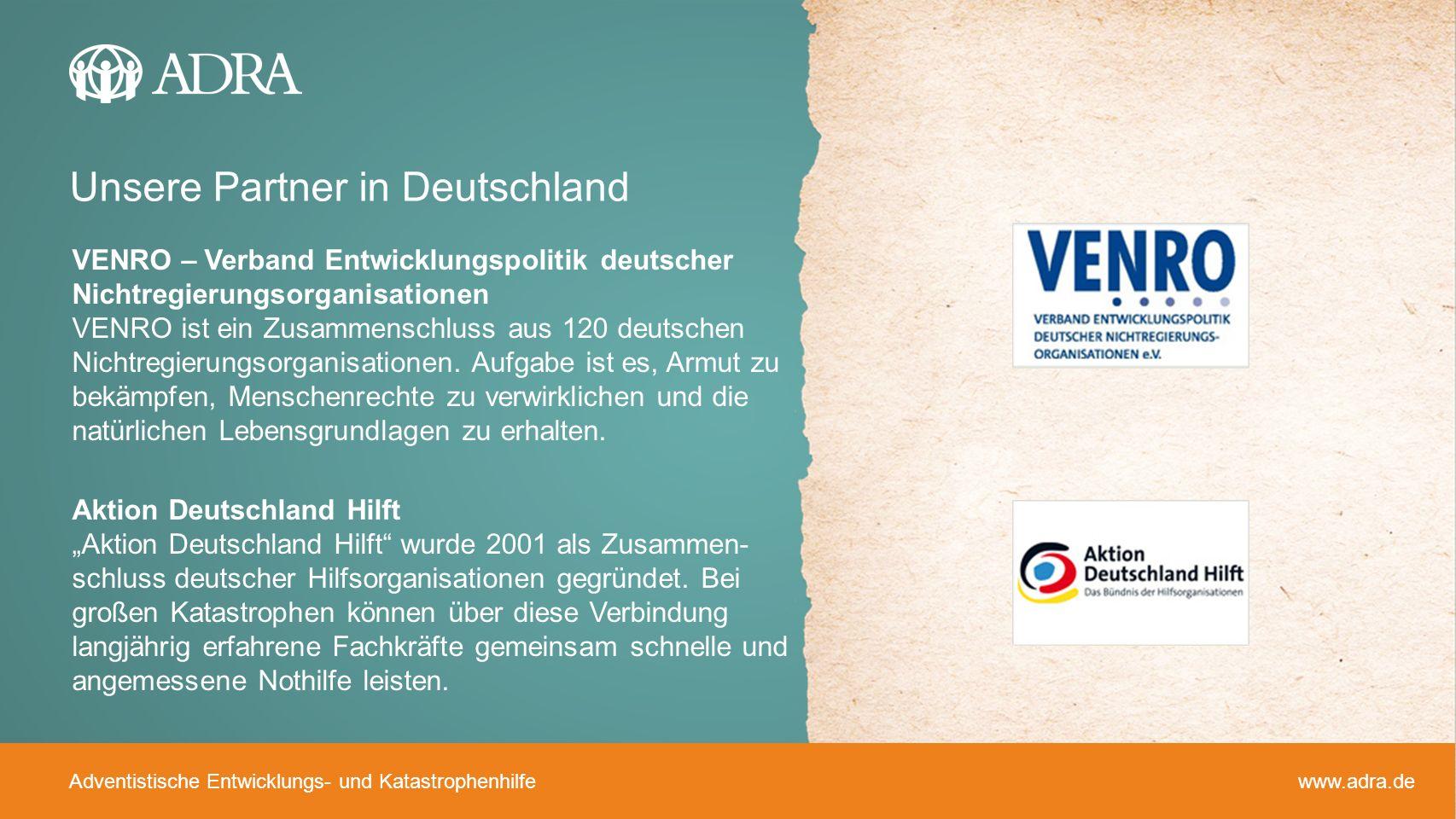 Adventistische Entwicklungs- und Katastrophenhilfe www.adra.de VENRO – Verband Entwicklungspolitik deutscher Nichtregierungsorganisationen VENRO ist e