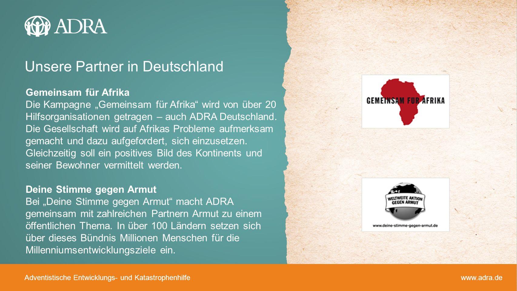 Adventistische Entwicklungs- und Katastrophenhilfe www.adra.de Gemeinsam für Afrika Die Kampagne Gemeinsam für Afrika wird von über 20 Hilfsorganisati