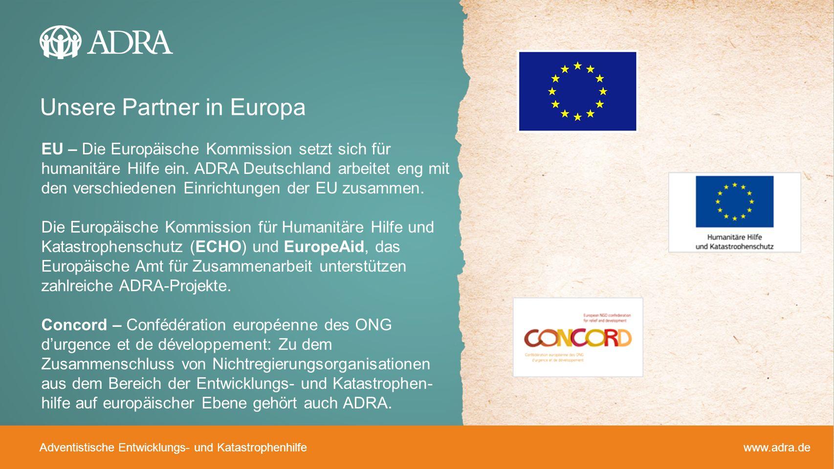 Adventistische Entwicklungs- und Katastrophenhilfe www.adra.de Auswärtiges Amt ADRA Deutschland ist Mitglied im Koordinierungs- ausschuss Humanitäre Hilfe des Auswärtigen Amts.