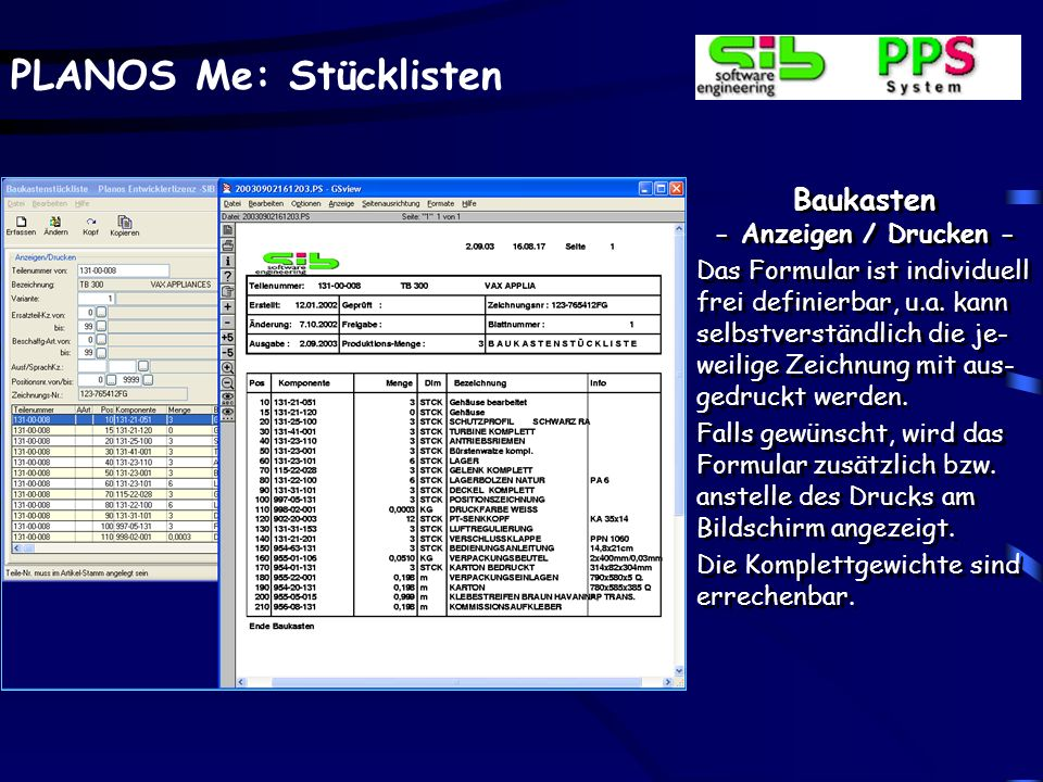 PLANOS Me: Stücklisten Baukasten - Anzeigen / Drucken - Ausgehend von verschie- denen Selektionen, wie z.B. Artikelnummer, Ersatz- teilkennzeichen z.B