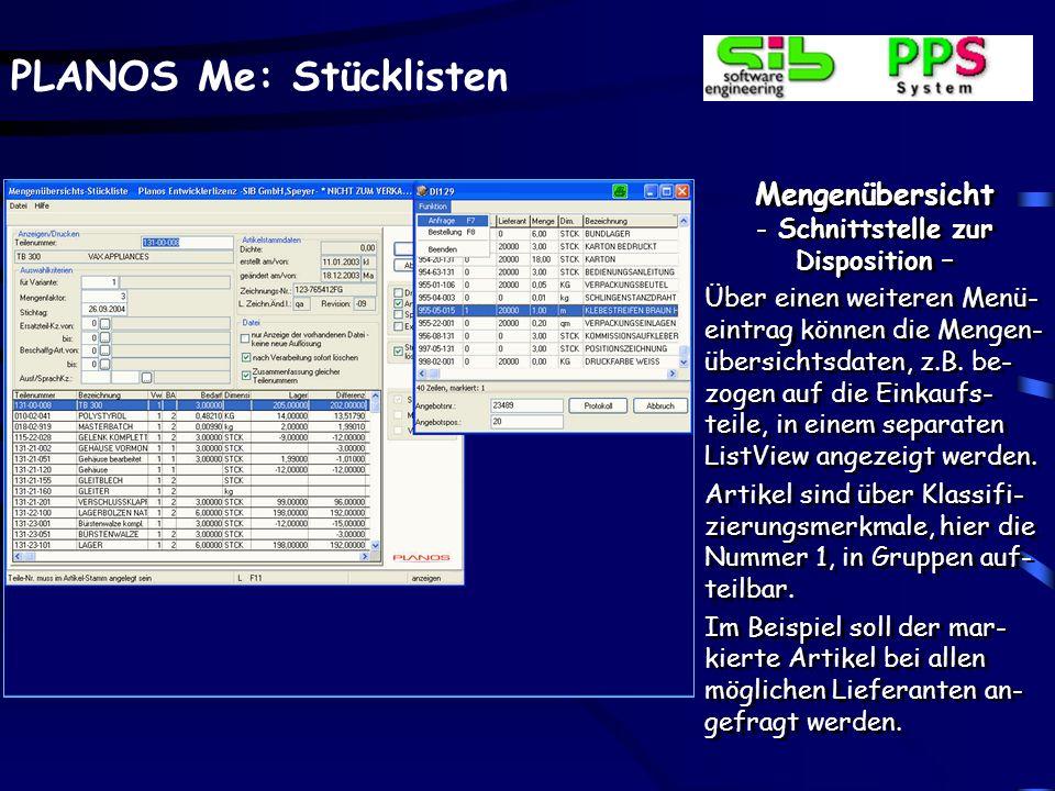 PLANOS Me: Stücklisten Mengenübersicht - Anzeigen / Drucken – Zusätzlich zu dem indivi- duell erstellbaren Formular kann auch die Mengenüber- sicht in der gleichen Dar- stellung am Bildschirm an- gezeigt werden.