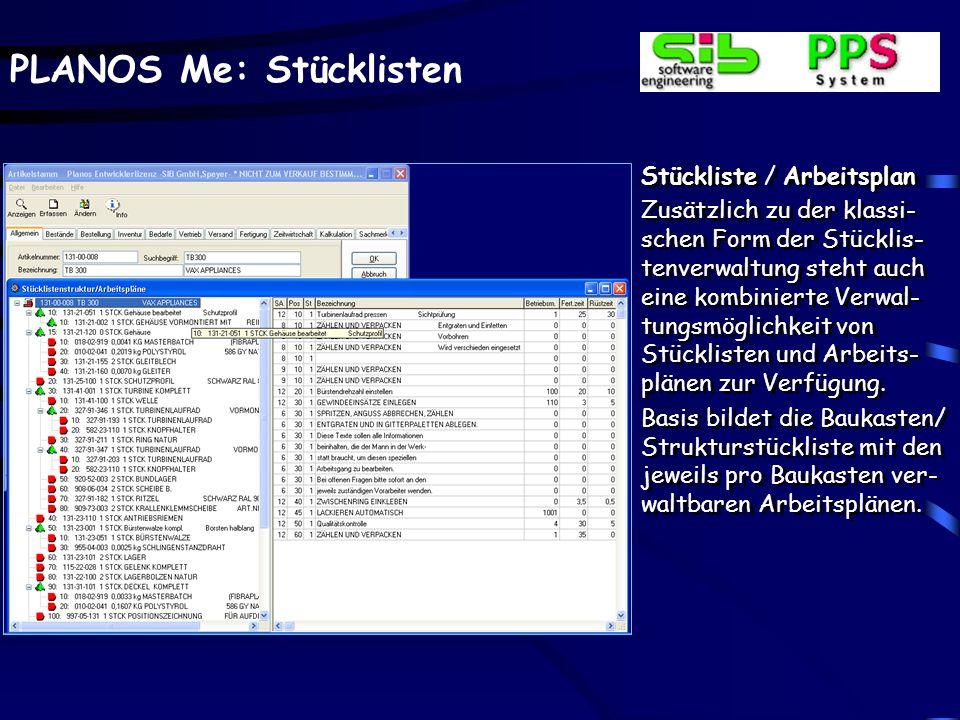 PLANOS Me: Stücklisten Artikelstammblatt In Verbindung mit einer vorhandenen Stückliste existiert ein Artikelstamm- blatt, das sowohl für ein Erzeugnis (Baugruppe) die vorhandenen Standard- stücklisten als auch die Ar- beitspläne ausdruckt.