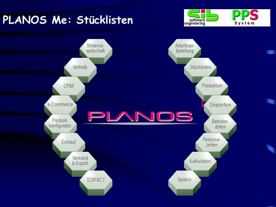 PLANOS Me: Stücklisten Stückliste / Arbeitsplan Über das angezeigte Menü können selektiv die bekann- ten Arbeitsschritte, wie z.B. Positionen löschen