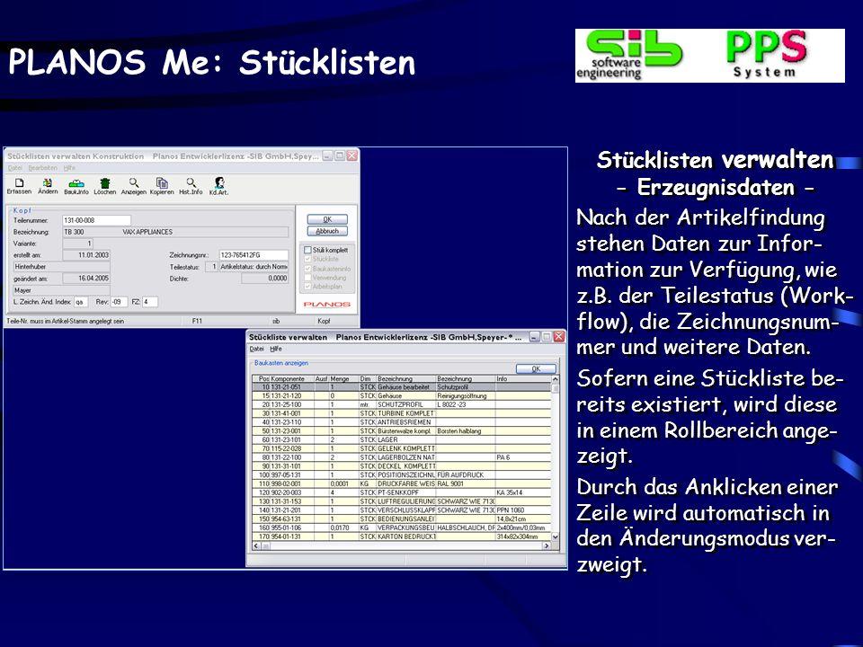 PLANOS Me: Stücklisten Mengenübersicht - Schnittstelle zur Disposition – Über einen weiteren Menü- eintrag können die Mengen- übersichtsdaten, z.B.