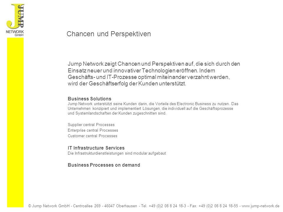 © Jump Network GmbH - Centroallee 269 - 46047 Oberhausen - Tel. +49 (0)2 08 8 24 18-3 - Fax. +49 (0)2 08 8 24 18-55 - www.jump-network.de Chancen und