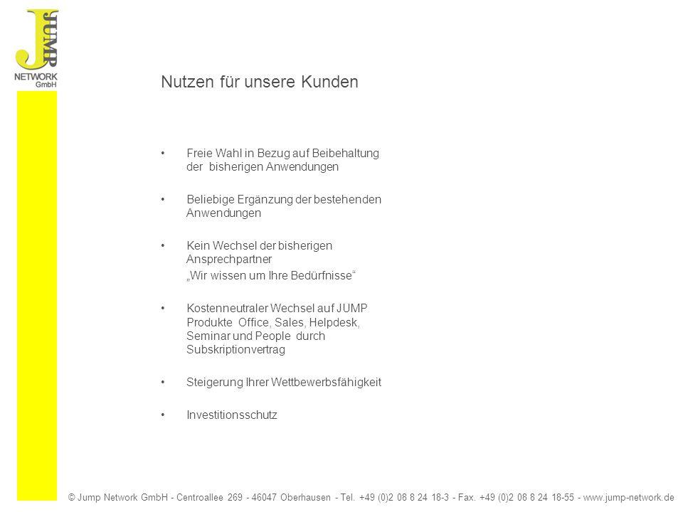 © Jump Network GmbH - Centroallee 269 - 46047 Oberhausen - Tel. +49 (0)2 08 8 24 18-3 - Fax. +49 (0)2 08 8 24 18-55 - www.jump-network.de Nutzen für u